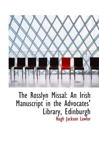 9781110131334: The Rosslyn Missal: An Irish Manuscript in the Advocates' Library, Edinburgh
