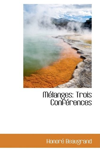 Mélanges: Trois Conférences (1110132972) by Honore Beaugrand