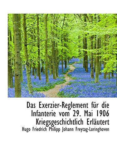 9781110137381: Das Exerzier-Reglement für die Infanterie vom 29. Mai 1906 Kriegsgeschichtlich Erläutert