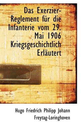 9781110137466: Das Exerzier-Reglement für die Infanterie vom 29. Mai 1906 Kriegsgeschichtlich Erläutert