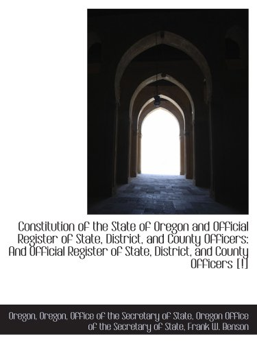 9781110145287: Constitution of the State of Oregon and Official Register of State, District, and County Officers: A