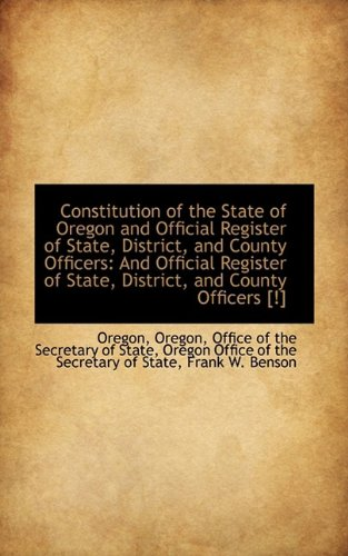 9781110145300: Constitution of the State of Oregon and Official Register of State, District, and County Officers