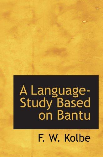 9781110146284: A Language-Study Based on Bantu