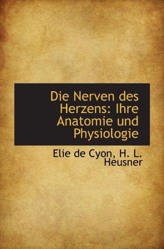 9781110146482: Die Nerven des Herzens: Ihre Anatomie und Physiologie