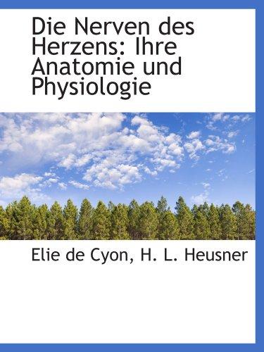 9781110146499: Die Nerven des Herzens: Ihre Anatomie und Physiologie