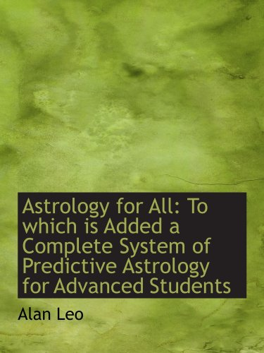 9781110151714: Astrology for All: To which is Added a Complete System of Predictive Astrology for Advanced Students