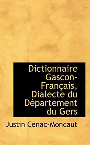 9781110152315: Dictionnaire Gascon-Francais, Dialecte Du Departement Du Gers