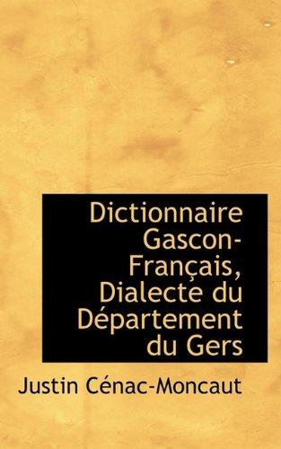 9781110152353: Dictionnaire Gascon-Fran Ais, Dialecte Du D Partement Du Gers