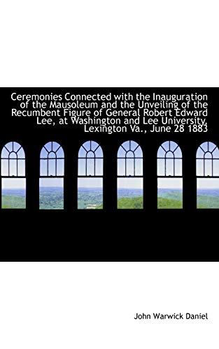 9781110152766: Ceremonies Connected with the Inauguration of the Mausoleum and the Unveiling of the Recumbent Figur