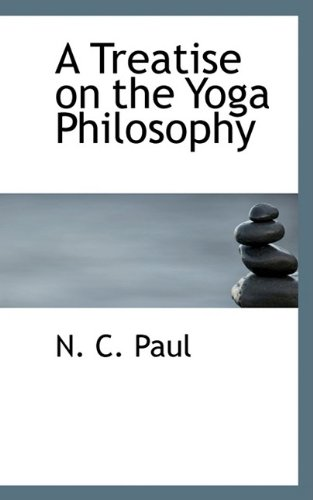 9781110161799: A Treatise on the Yoga Philosophy