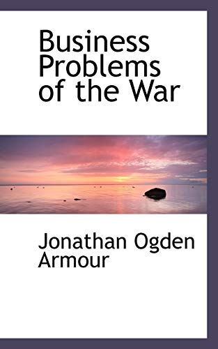 9781110162284: Business Problems of the War