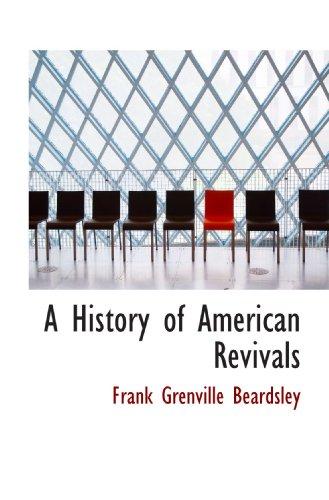 9781110167326: A History of American Revivals