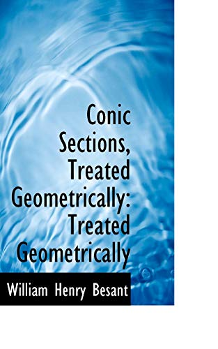 9781110169894: Conic Sections, Treated Geometrically
