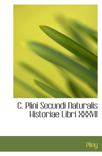 9781110171927: C. Plini Secundi Naturalis Historiae Libri XXXVII