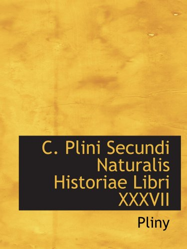 9781110171934: C. Plini Secundi Naturalis Historiae Libri XXXVII