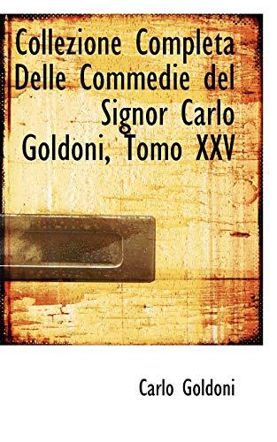 Collezione Completa Delle Commedie del Signor Carlo: Carlo Goldoni