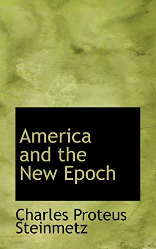 9781110180127: America and the New Epoch