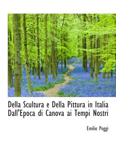 9781110180974: Della Scultura e Della Pittura in Italia Dall'Epoca di Canova ai Tempi Nostri