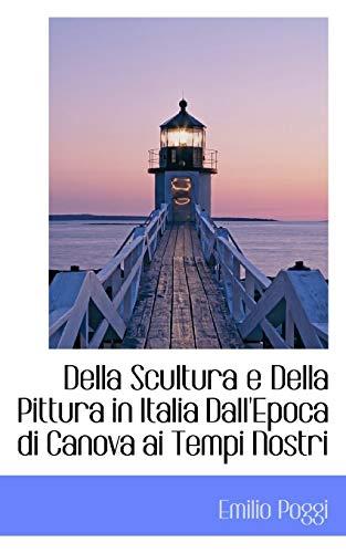9781110181025: Della Scultura E Della Pittura in Italia Dall'epoca Di Canova AI Tempi Nostri