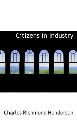 9781110182763: Citizens in Industry