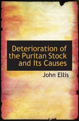 9781110184347: Deterioration of the Puritan Stock and Its Causes