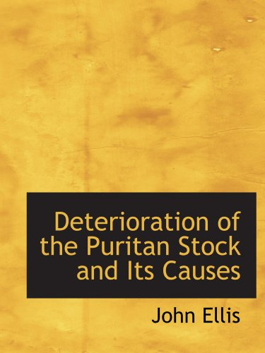 9781110184378: Deterioration of the Puritan Stock and Its Causes