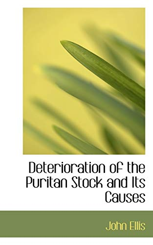 9781110184408: Deterioration of the Puritan Stock and Its Causes