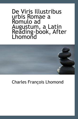 9781110185306: De Viris Illustribus urbis Romae a Romulo ad Augustum, a Latin Reading-book, After Lhomond