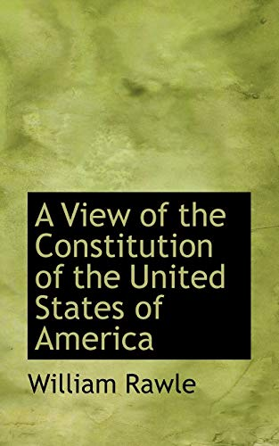 9781110189953: A View of the Constitution of the United States of America (Bibliolife Reproduction)