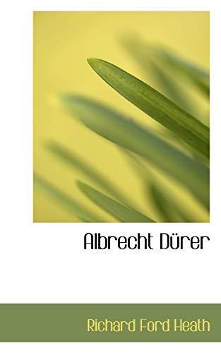 Albrecht Dürer: Heath, Richard Ford