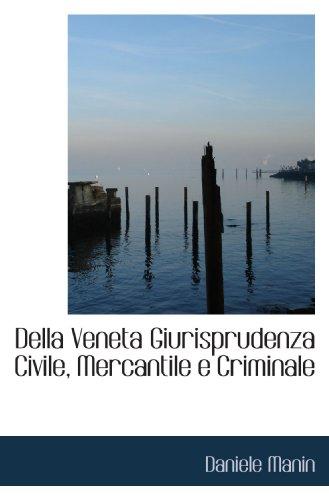 9781110192656: Della Veneta Giurisprudenza Civile, Mercantile e Criminale