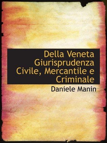 9781110192663: Della Veneta Giurisprudenza Civile, Mercantile e Criminale