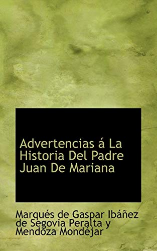 9781110193974: Advertencias á La Historia Del Padre Juan De Mariana (Spanish Edition)