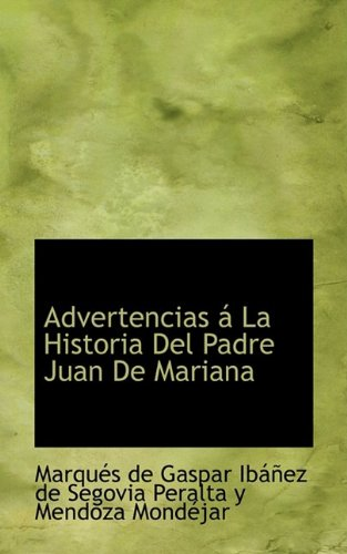 9781110193998: Advertencias á La Historia Del Padre Juan De Mariana (Spanish Edition)