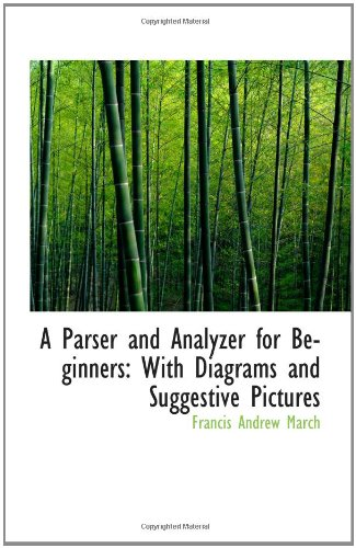 9781110197347: A Parser and Analyzer for Beginners: With Diagrams and Suggestive Pictures