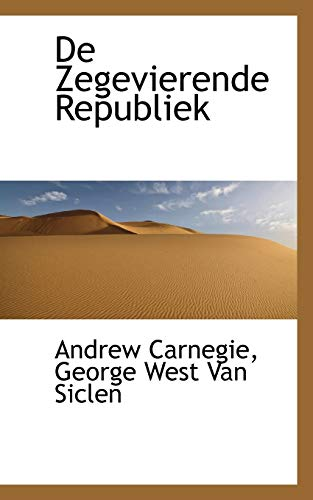 De Zegevierende Republiek (Dutch Edition) (1110200595) by Carnegie, Andrew