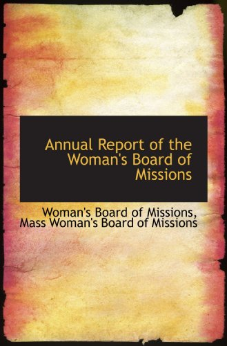 9781110202188: Annual Report of the Woman's Board of Missions