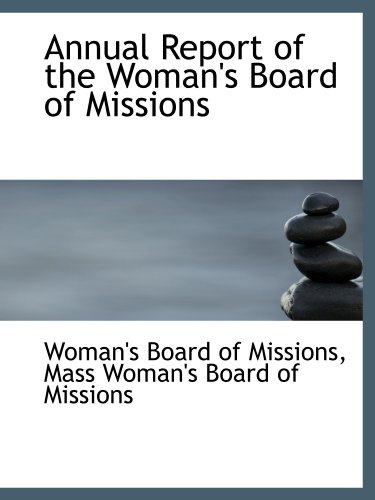 9781110202201: Annual Report of the Woman's Board of Missions