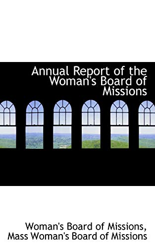 9781110202249: Annual Report of the Woman's Board of Missions