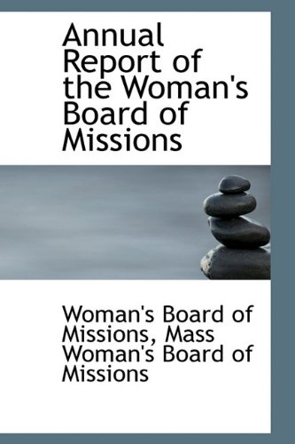9781110202270: Annual Report of the Woman's Board of Missions