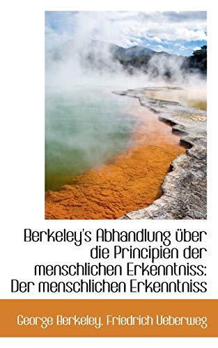 9781110203628: Berkeley's Abhandlung über die Principien der menschlichen Erkenntniss (German Edition)