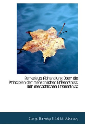 9781110203666: Berkeley's Abhandlung �ber die Principien der menschlichen Erkenntniss (German Edition)