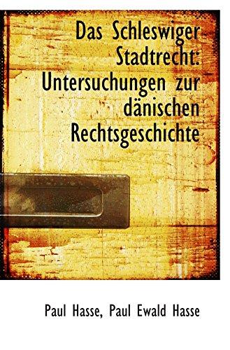 9781110203833: Das Schleswiger Stadtrecht: Untersuchungen zur d�nischen Rechtsgeschichte