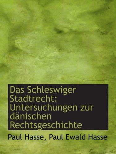 9781110203857: Das Schleswiger Stadtrecht: Untersuchungen zur dänischen Rechtsgeschichte