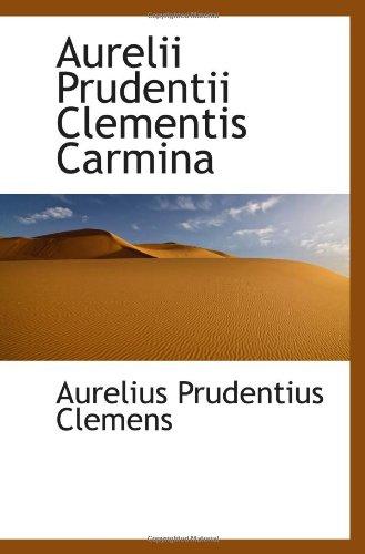 9781110206315: Aurelii Prudentii Clementis Carmina