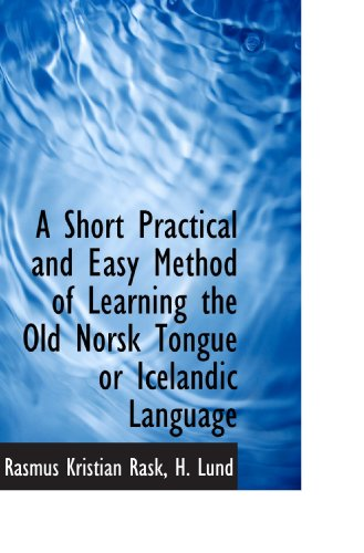 9781110210527: A Short Practical and Easy Method of Learning the Old Norsk Tongue or Icelandic Language