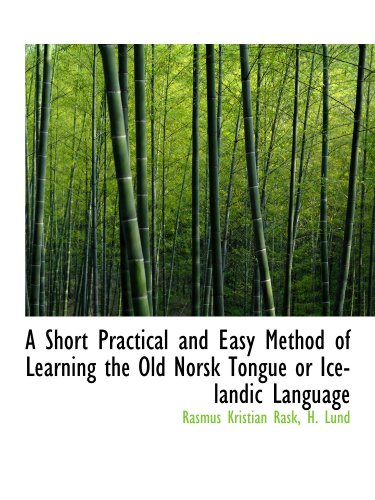 9781110210534: A Short Practical and Easy Method of Learning the Old Norsk Tongue or Icelandic Language