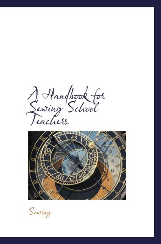 9781110212712: A Handbook for Sewing School Teachers