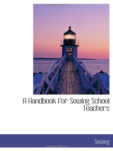 9781110212729: A Handbook for Sewing School Teachers