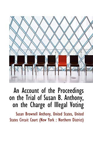 9781110214884: An Account of the Proceedings on the Trial of Susan B. Anthony